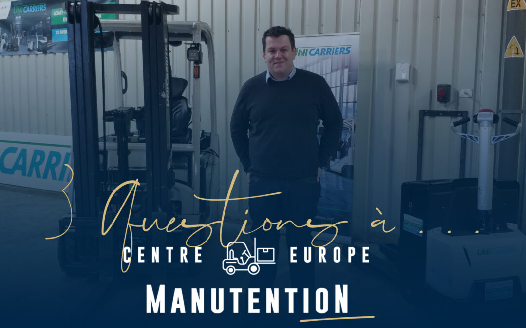 3 questions à… Centre Europe Manutention