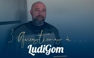 3 questions à … Ludigom